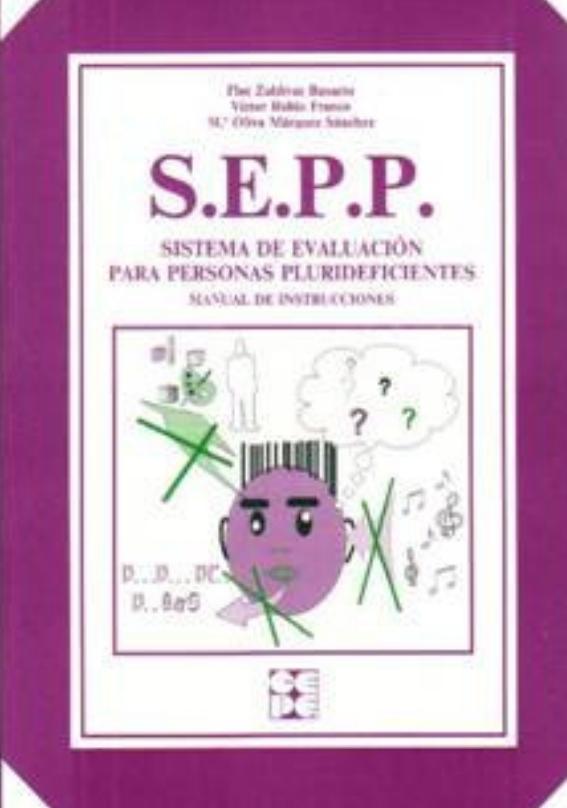 Sistema de evaluación para personas plurideficientes. S.E.P.P.