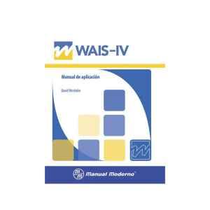 WAIS IV – Escala Wechsler de Inteligencia para Adultos. Versión Mexicana