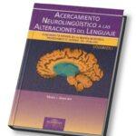 Acercamiento Neurolinguístico a las Alteraciones del Lenguaje. Vol I