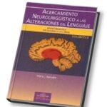 Acercamiento Neurolinguístico a las Alteraciones del Lenguaje. Vol II