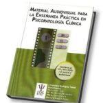 Material Audiovisual para la Enseñanza Práctica en Psicopatología Clínica