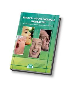 Terapia Miofuncional Orofacial. Actualización y nuevos campos de actuación