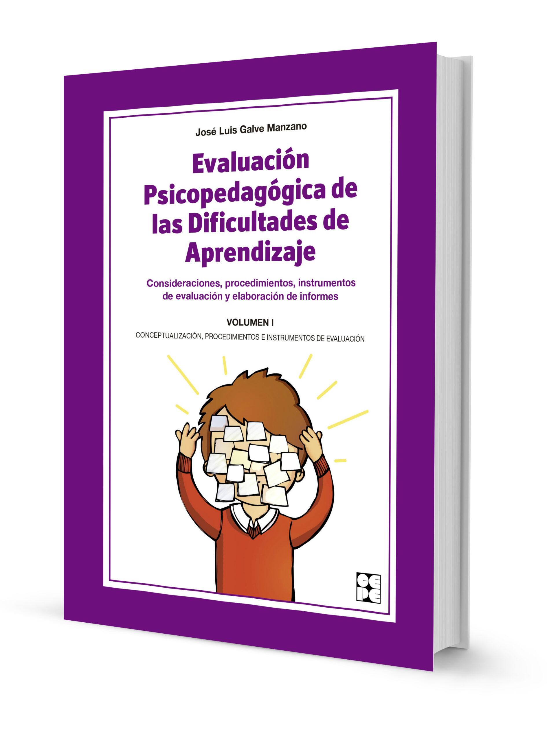 EVALUACIÓN PSICOPEDAGÓGICA DE LAS DIFICULTADES DE APRENDIZAJE. VOLUMEN I
