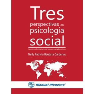 Tres perspectivas en psicología social Paradigmas latinoamericano, europeo y estadounidense