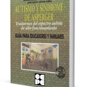 Autismo y Síndrome de Asperger. Trastornos del espectro autista de alto funcionamiento