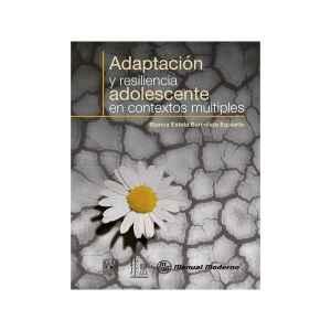 Adaptación y resiliencia adolescente en contextos múltiples