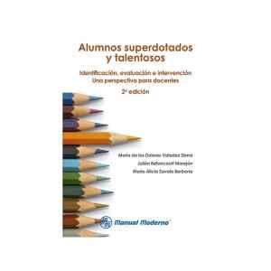 Alumnos superdotados y talentosos. Identificación, evaluación e intervención. Una perspectiva para docentes
