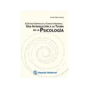 El estudio científico de la conducta individual Una introducción a la teoría de la psicología