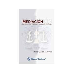Mediación. Perspectivas desde la Psicología Jurídica