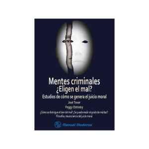 Mentes criminales ¿Eligen el mal? Estudios de cómo se genera el juicio moral