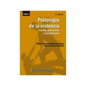 Psicología de la violencia. Causas, prevención y afrontamiento Vol. I