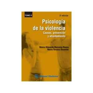 psicología de la violencia. Causas, prevención y afrontamiento Vol. II