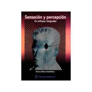 Sensación y percepción Un enfoque integrador