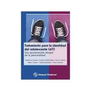 Tratamiento para la identidad del adolescente (AIT) Una aproximación integral de la personalidad psicopatológica