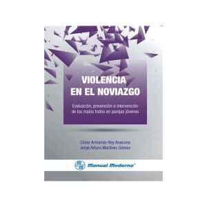 Violencia en el noviazgo Evaluación, prevención e intervención de los malos tratos en parejas jóvenes