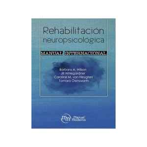 Rehabilitación neuropsicológica. Manual internacional