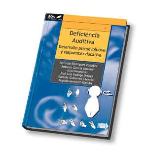 Deficiencia Auditiva. Desarrollo Psicoevolutivo y Respuesta Educativa