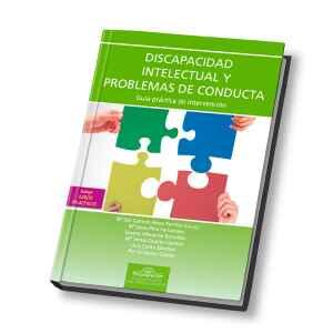 Discapacidad Intelectual y Problemas de Conducta. Guía práctica de intervención