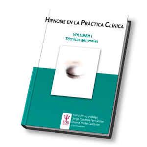 Hipnosis en la Práctica Clínica. Vol I Aplicaciones Clínicas