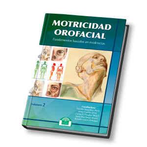 Motricidad orofacial. Fundamentos basados en evidencias. vol II