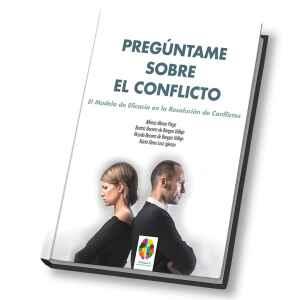 Pregúntame sobre el conflicto. El modelo de eficacia en la resolución de conflictos