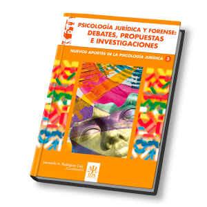 Psicología Jurídica y Forense. Debates, Propuestas e Investigaciones