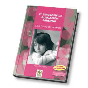 El Síndrome de Alienación Parental: Una Forma de maltrato