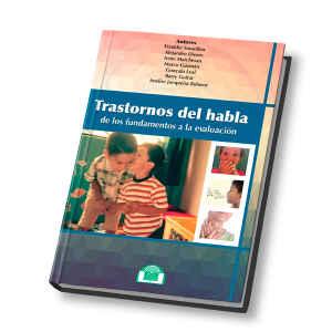 Trastornos del habla. Delos fundamentos a la evaluación. 3a ed