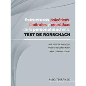 Estructuras psicóticas, limítrofes y neuróticas de la personalidad en el TEST DE RORSCHACH