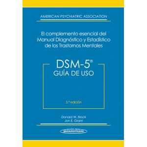 DSM-5. Guía de Uso DSM-5® El Complemento Esencial del Manual Diagnóstico y Estadístico de los Trastornos Mentales
