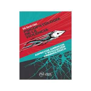 Psicopatología de la violencia Aspectos jurídicos y evaluación criminológica
