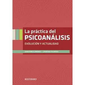 LA PRÁCTICA DEL PSICOANÁLISIS Evolución y actualidad