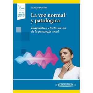 La voz normal y patológica (incluye versión digital) Diagnóstico y tratamiento de la patología vocal