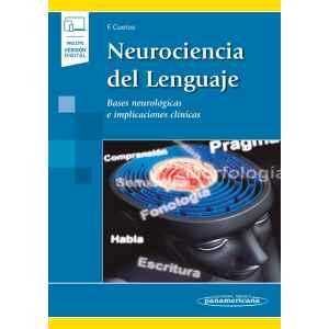Neurociencia del Lenguaje (incluye versión digital) Bases neurológicas e implicaciones clínicas