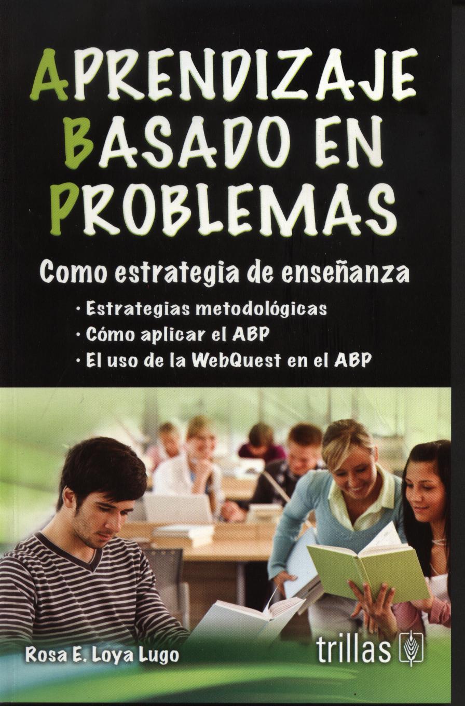 Aprendizaje basado en problemas.
