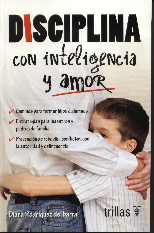 Disciplina con inteligencia y amor