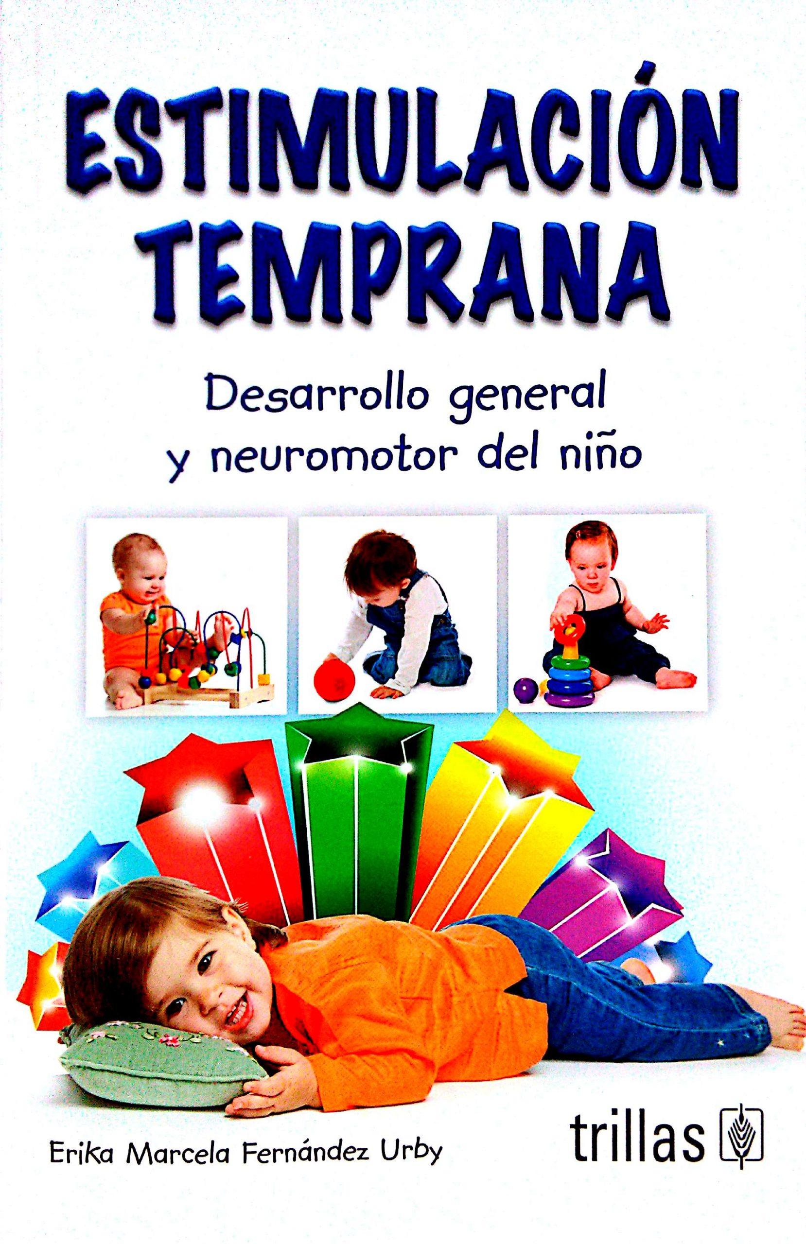 Estimulación temprana. Desarrollo general y neuromotor del niño.