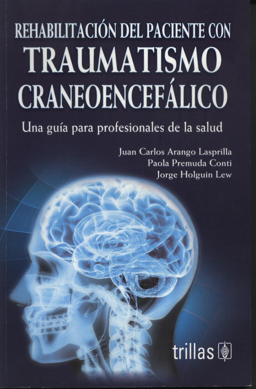 Rehabilitación del Paciente con Traumatismo Craneoencefálico.