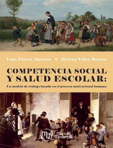 Competencia social y salud escolar Un modelo de trabajo basado en el proceso motivacional humano