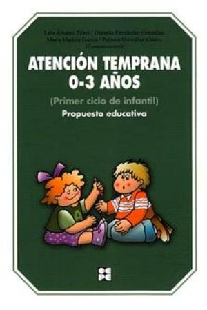 Atención temprana 0-3 años (Primer ciclo de infantil). Propuesta educativa