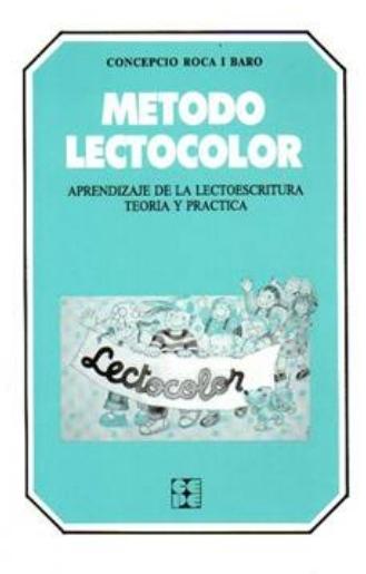 Método lectocolor. Aprendizaje de la lectoescritura. Teoría y práctica.