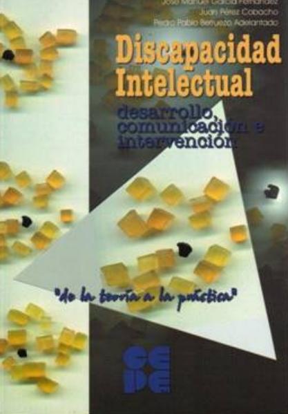 Discapacidad intelectual. Desarrollo, Comunicación e Intervención.