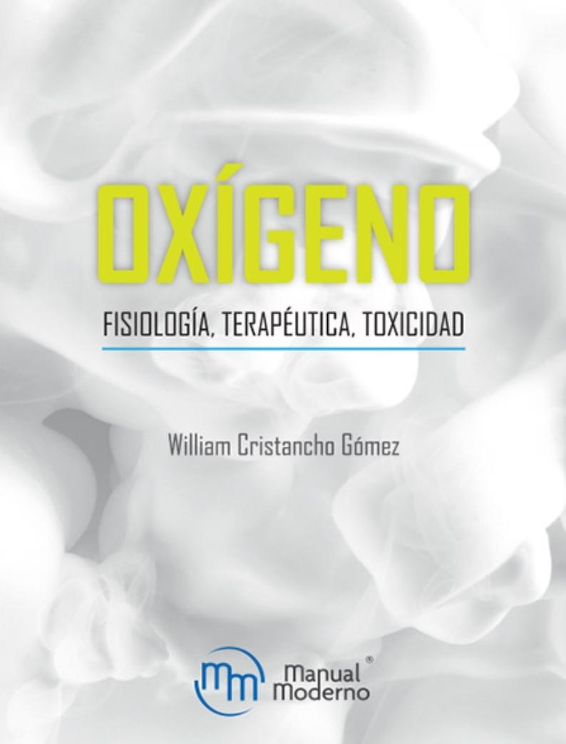 Oxígeno Fisiología, terapéutica, toxicidad