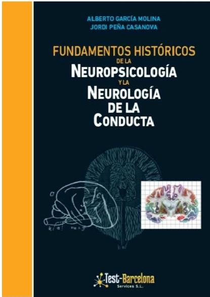 Fundamentos Históricos de la Neuropsicología y la Neurología de la Conducta.